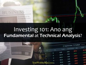 Investing 101 Ano ang Fundamental at Technical Analysis Your Wealthy Mind