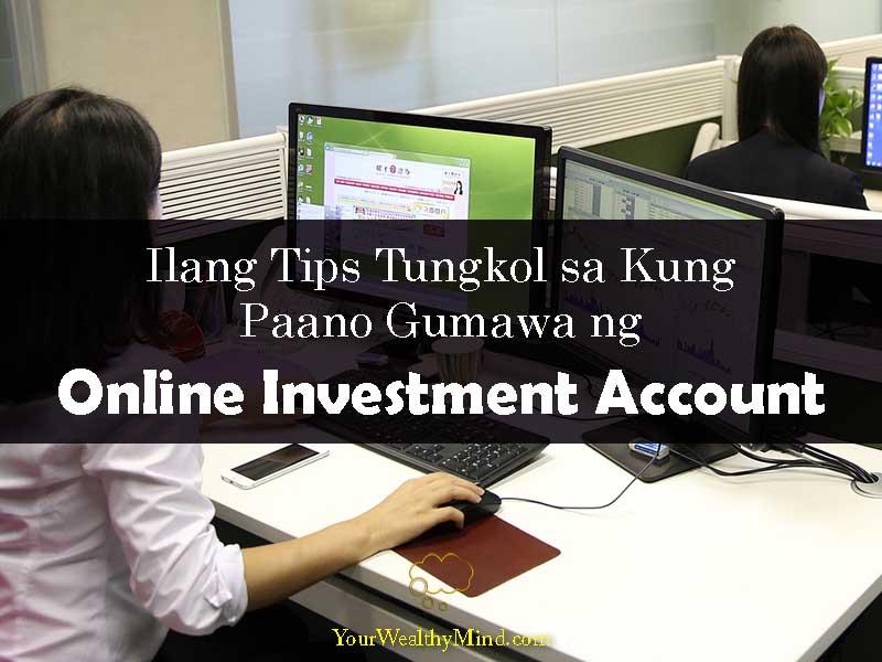Ilang Tips sa Kung Paano Gumawa ng Online Investment Account Your Wealthy Mind