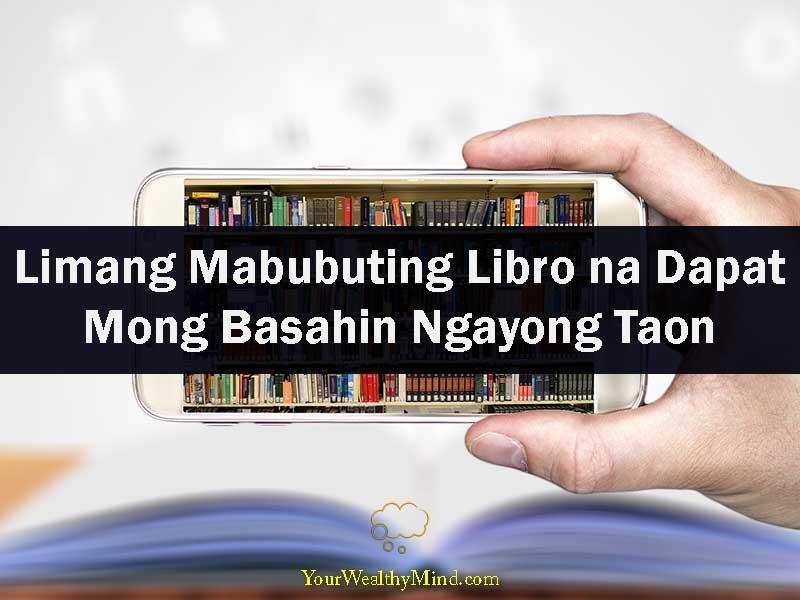 Limang Magagandang Librong Dapat Mong Basahin Ngayong Taon your wealthy mind