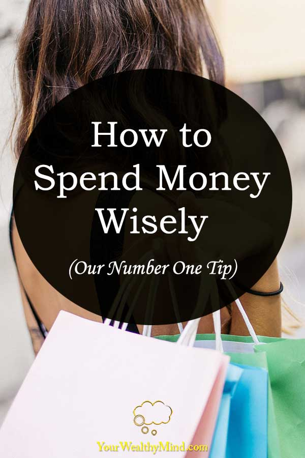 How To Spend Money Wisely Our Number One Tip You