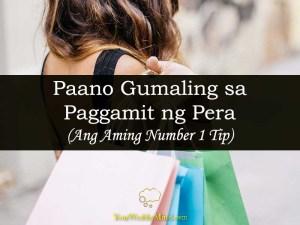 Paano Gumaling sa Paggamit ng Pera ang aming number one Tip Your Wealthy Mind
