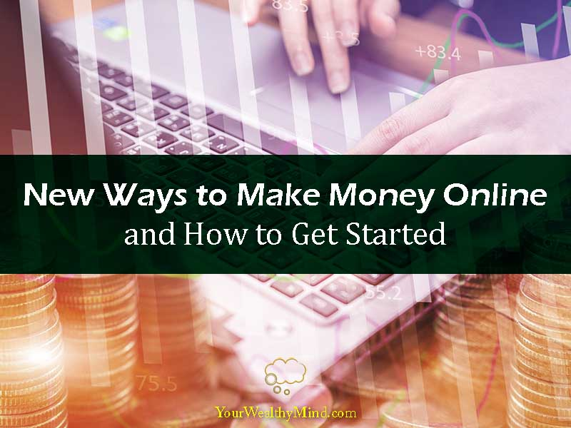 New Ways to Make Money Online and How to Get Started