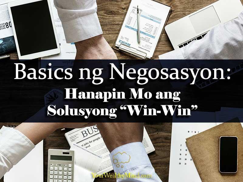 Basics ng Negosasyon Hanapin Mo ang Solusyong Win Win your wealthy mind