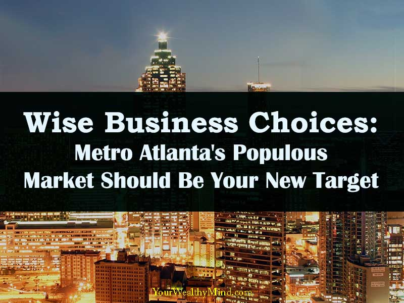 Wise Business Choices Metro Atlanta Populous Market Should Be Your New Target office space atlanta