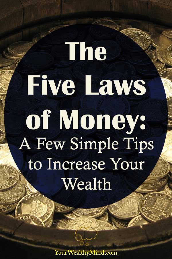 The Five Laws of Money A Few Simple Tips to Increase Your Wealth your wealthy mind
