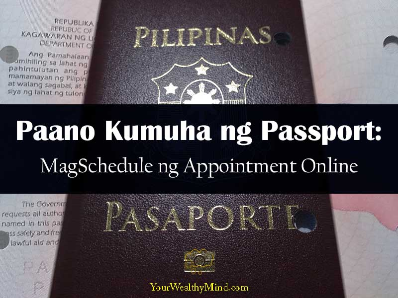 paano kumuha ng passport magschedule ng appointment online your wealthy mind