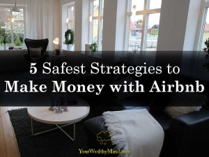 5 Safest Strategies to Make Money with Airbnb