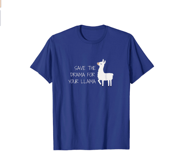 Save the drama for your llama blue shirt