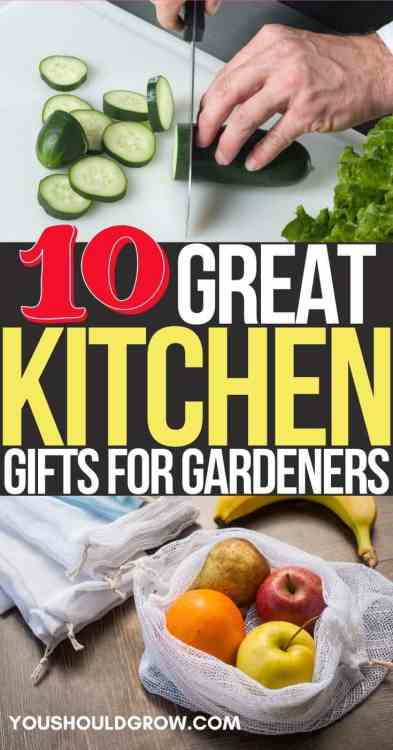 10 great kitchen gifts for gardeners pinterest pin