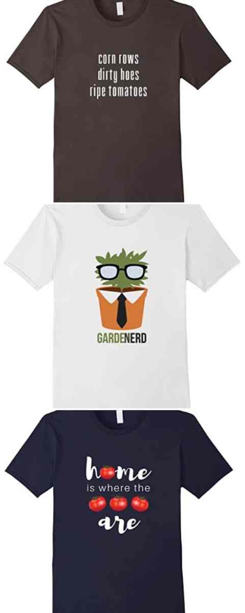 T-shirts for people who love gardening.