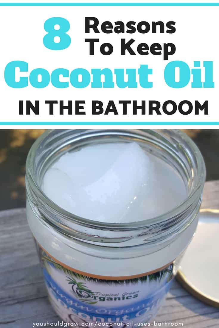 8 reasons to keep coconut oil in the bathroom text over image of jar of coconut oil