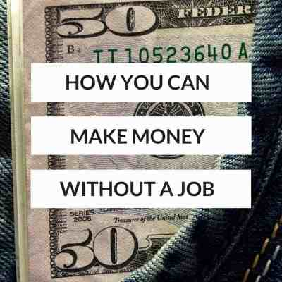 5 Ways To Make Money Without A Job (Or A Blog)