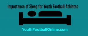 Importance of Sleep for Youth Football Athletes