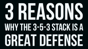 3 Reasons Why the 3-5-3 Stack is a Great Defense