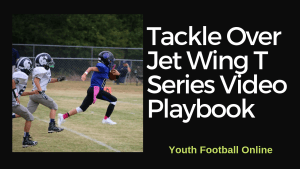 Tackle Over Jet Wing T Series Video Playbook