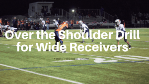 Over the Shoulder Drill for Wide Receivers