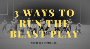 3 Different Ways to Run the Blast Football Play