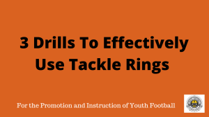 3 Drills To Effectively Use Tackle Rings