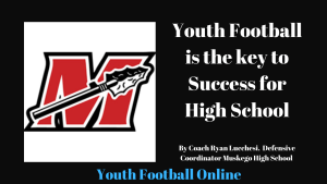 Youth Football is the key to Success for High School