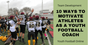 10 ways to Motivate Athletes as a Youth Football Coach