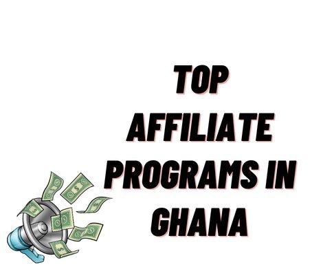 top affiliates programs in ghana