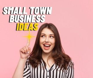 Small Town (Village) Business Ideas
