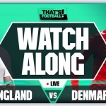 ENGLAND vs DENMARK LIVE Watchalong with Mark Goldbridge