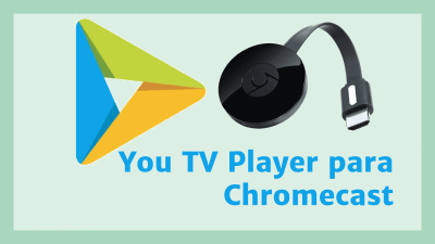como conectar you tv player chromecast app