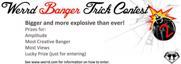 Werrd Banger Trick Contest