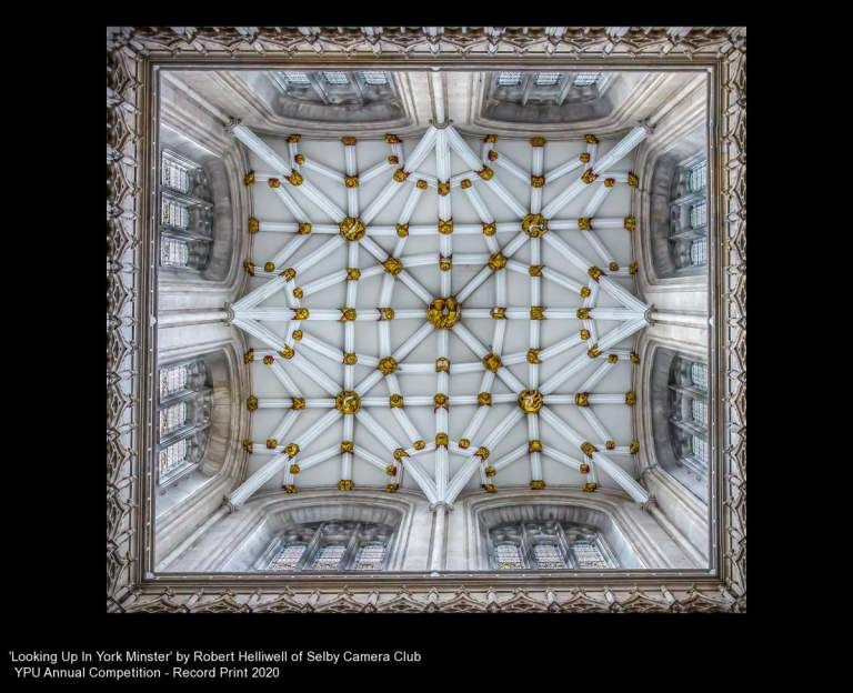 Selby Camera Club_Robert Helliwell_Looking Up In York Minster