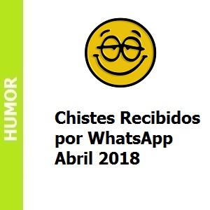 Chistes recibidos por WhatsApp abril 2018