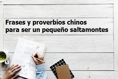 Frases y proverbios chinos para ser un pequeño saltamontes