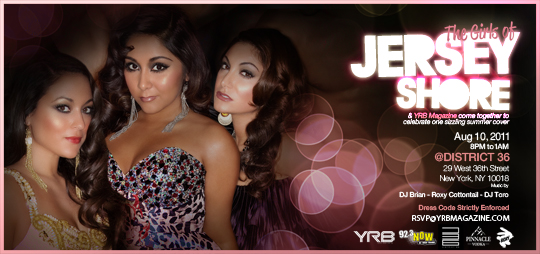 js2 - Event: Come join YRB MAGAZINE & The Girls of Jersey Shore Aug 10th @District 36 8pm GET TICKETS NOW!!!!