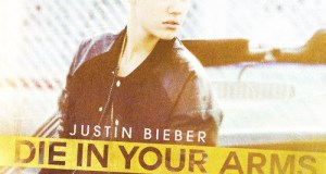 dieinyourarms - New Music: Justin Bieber- Die In Your Arms