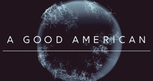 GLOBE TITLE TEASER DEV 01.04 - A GOOD AMERICAN - Trailer @AGAmovie @friedrichmoser @TheOliverStone @Thomas_Drake1 #ThinThread #BillBinney #NSA