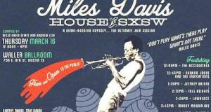 image008 1 - Event Recap: Miles Davis House at SXSW @MilesDavis @OMMASDOTCOM  @erindavisMDP @NefofMiles #MilesDavis #SXSW #DayParty #MilesAhead