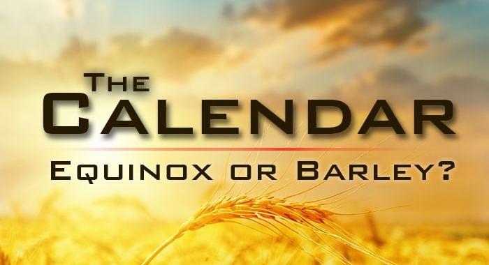 Biblical calendar equinox or barley