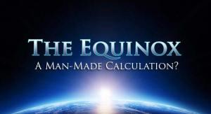 The Equinox – A Man-Made Calculation?