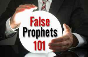 False Prophets 101