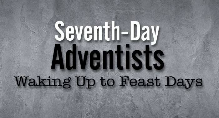 Seventh-day Adventist Church Waking Up the Feast days!