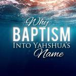 baptism; baptize; baptize sacred names; baptise in yeshua's name; is baptism important