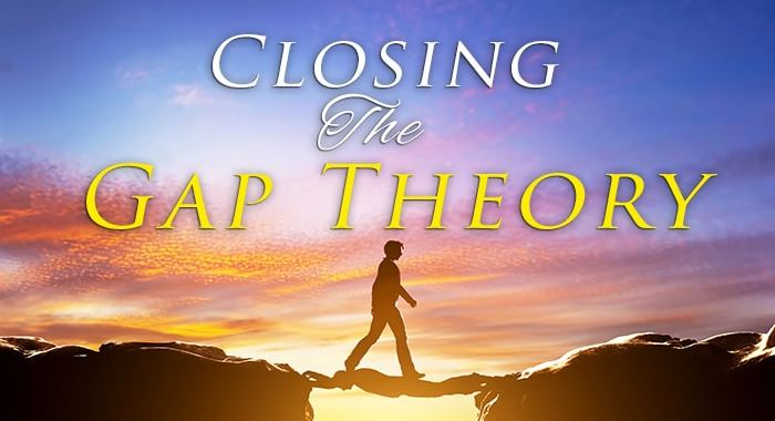 Closing the Gap Theory - Yahweh's Restoration Ministry