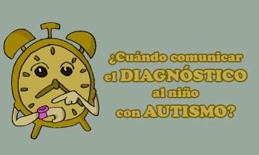 ¿Cuándo comunicar el diagnóstico al niño con autismo?