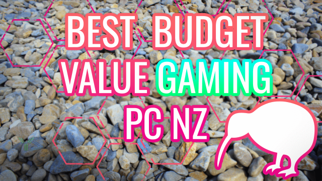 BEST BUDGET VALUE GAMING PC NEW ZEALAND