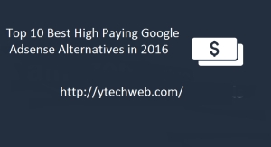 Top 10 Best High Paying Google Adsense Alternatives in 2017