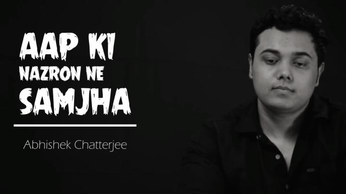 Aap Ki Nazron Ne Samjha, Cover, Abhishek Chatterjee, Lata Mangeshkar