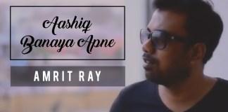 Aashiq Banaya Aapne, Cover , Amrit Ray, Hate Story IV, Remix, New Version
