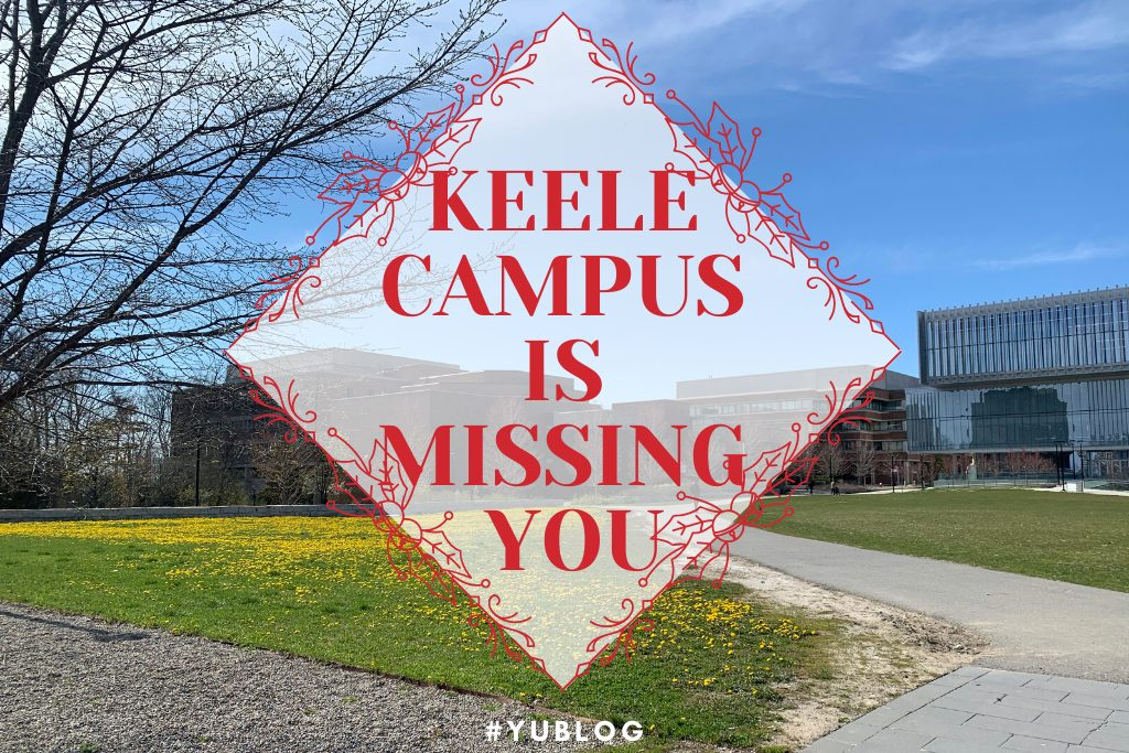 Keele Campus is missing you
