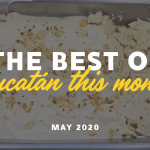 Yucatán Top Ten: May 2020