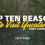 10 Reasons to Make Yucatán Your Next Destination